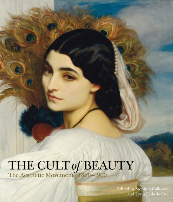 The Cult of Beauty: The Aesthetic Movement 1860-1900