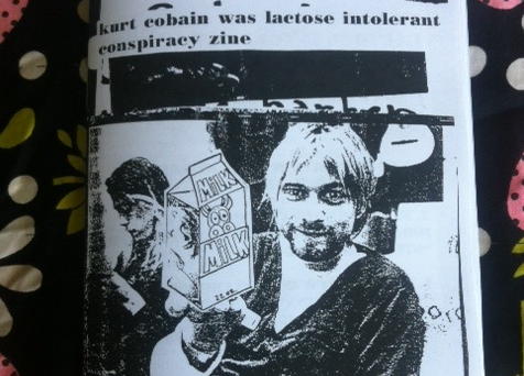 Analogue fan culture: a crop from 'kurt cobain was lactose intolerant conspiracy zine'.