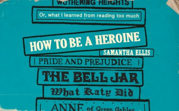 Book Review: How To Be A Heroine